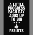 motivational quote poster a little progress each vector image vector image