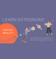 studying astronomy with virtual reality glasses vector image