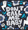dont call me baby hand drawn lettering vector image vector image
