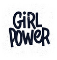 girl power inscription handwritten with grungy vector image vector image
