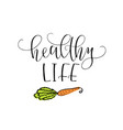 hand lettering healthy life with the image vector image vector image
