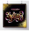 poster with a handwritten phrase-hello spring 11 vector image vector image