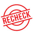 recheck rubber stamp vector image vector image