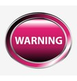 Warning button vector image vector image