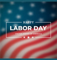 happy labor day a national holiday united vector image vector image