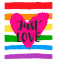 just love inspirational gay pride lettering poster vector image vector image