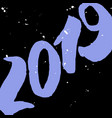 2019 - new year lettering with doodle on black vector image