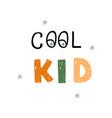 cool kid - fun hand drawn nursery poster vector image