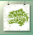 poster with a handwritten phrase-hello spring 12 vector image