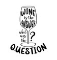 funny hand drawn quote about wine vector image vector image