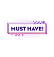 must have banner graphic design element vector image vector image