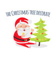 santa claus decorate xmas tree evergreen fir vector image vector image