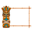 wooden tiki mask and bamboo frame vector image vector image