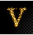 gold glittering letter v on black background vector image