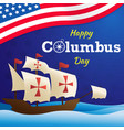happy columbus day with usa flag background or vector image vector image