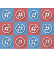 Icon Set of hashtags Hashtag Symbols vector image