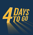 four days to go with long lighting vector image vector image