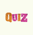 quiz concept colorful stamped word vector image vector image