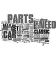 where and how to find classic car parts text word vector image vector image