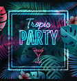 neon sign tropic party on tropic background vector image