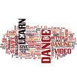 learn to dance video text background word cloud vector image vector image