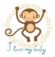 I love my baby card with cute monekey vector image vector image