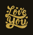 love you hand drawn lettering phrase in golden vector image vector image