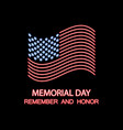 memorial day remember and honor neon flag the vector image
