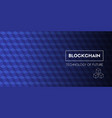 blockchain technology of future template vector image vector image