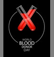 blood donate concept for world blood donor day vector image
