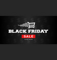 black friday shopping cart banner vector image vector image
