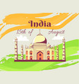 independence day of india poster with taj mahal vector image vector image