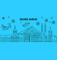 ireland dublin winter holidays skyline merry vector image vector image