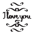 I love you - original custom hand lettering vector image