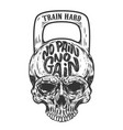 no pain no gain train hard skull in the form of a vector image