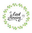 good morning wreath color vector image vector image