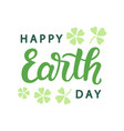 happy earth day typography poster vector image