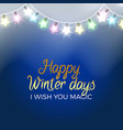 happy winter days poster i wish you magic vector image vector image