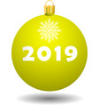 yellow christmas ball 2019 vector image vector image