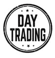 day trading sign or stamp vector image