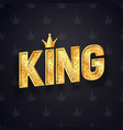 gold king text with decorative golden crown vector image