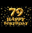 happy birthday 79th celebration gold balloons and vector image vector image