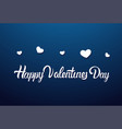 happy valentines day lettering calligraphy on blue vector image