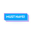 must have banner web button or icon shopping vector image vector image