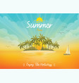 summer time poster with tropical island view vector image