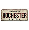 welcome to rochester vintage rusty metal sign vector image