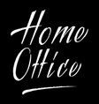 home office lettering hand drawn vector image