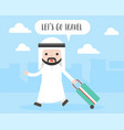 arab business man pull travel luggage lets go vector image