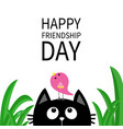 happy friendship day cute black cat looking up to vector image