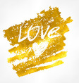 inscription love on the Golden background vector image